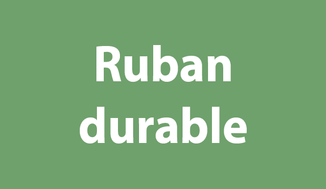 Ruban durable
