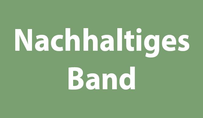 Nachhaltiges Band